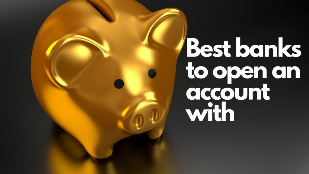 Best banks to open an account with